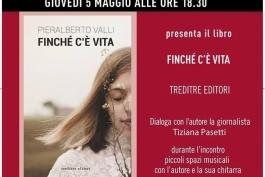 Pier Alberto Valli presenta il libro FINCHE' C'E' VITA